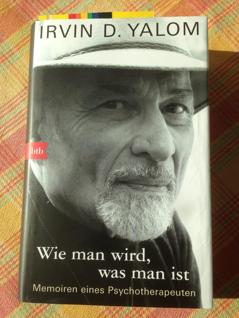 Irvin D. Yalom: Wie man wird, was man ist * Becoming Myself: A Psychiatrist's Memoir